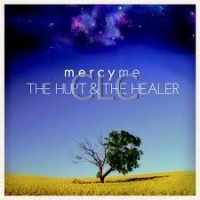 Mercy Me - The Hurt & The Healer
