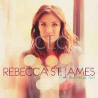 Rebecca St.James - I Will Praise You